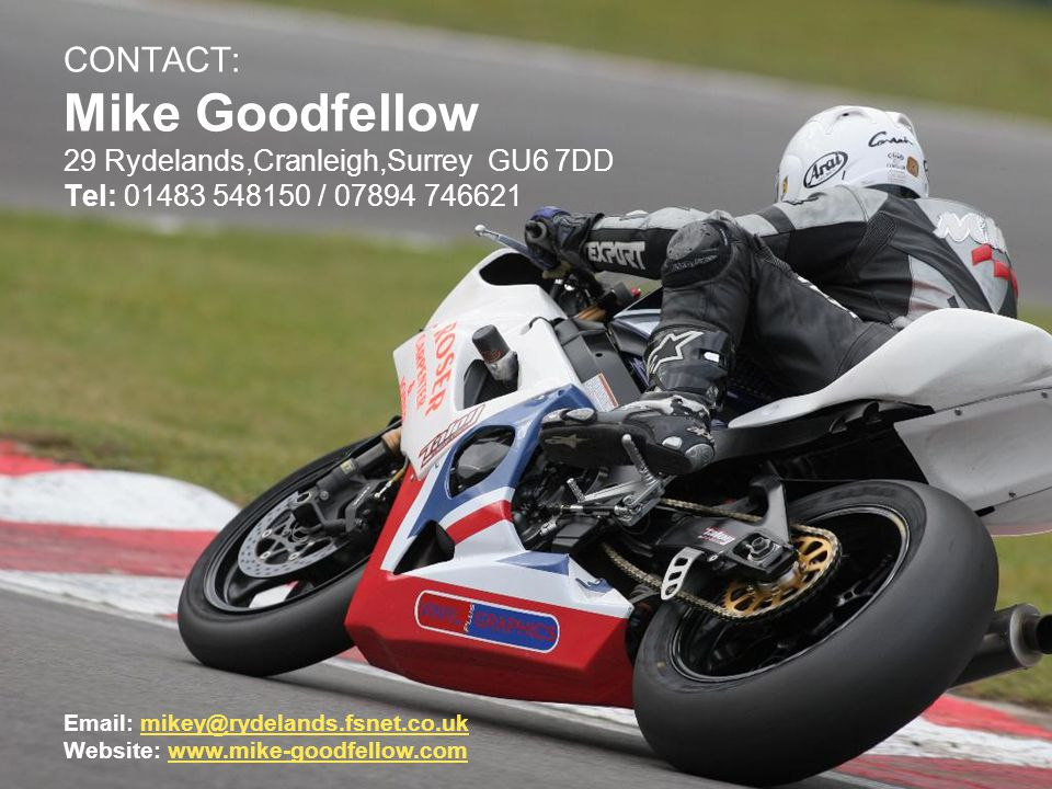 A sponsor of Mike Goodfellow will receive advertising in the Paddock, which will include banner advertising, leaflets and display boards. The Paddock