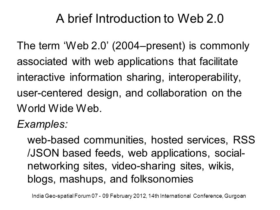 A brief Introduction to Web 2.0 The term Web 2.0 (2004–present) is commonly associated with web applications that facilitate interactive information s