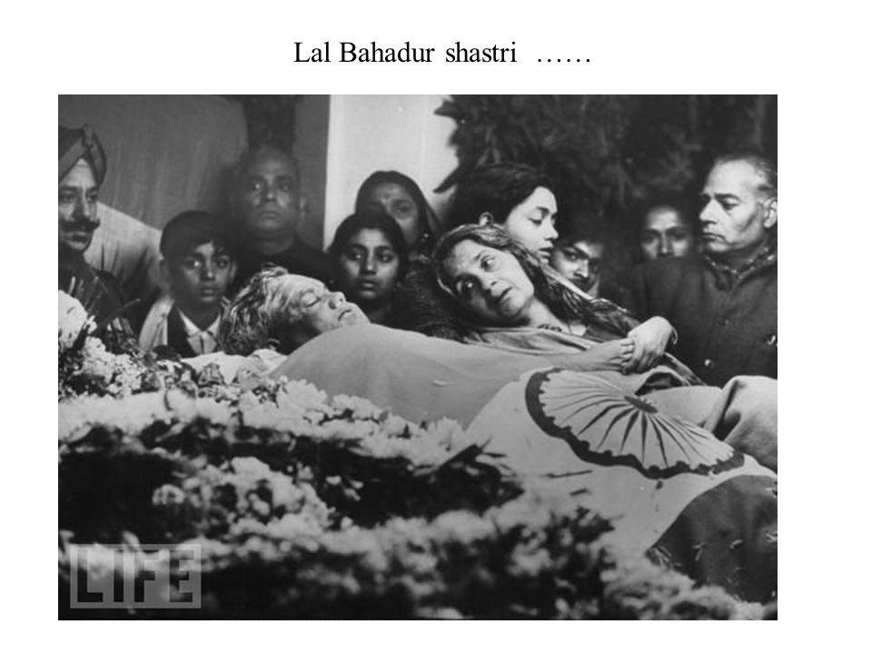 Lal Bahadur shastri ……