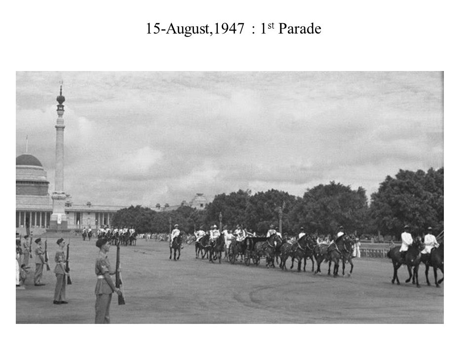 15-August,1947 : 1 st Parade