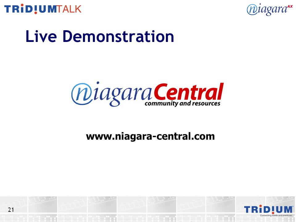 21 Live Demonstration www.niagara-central.com