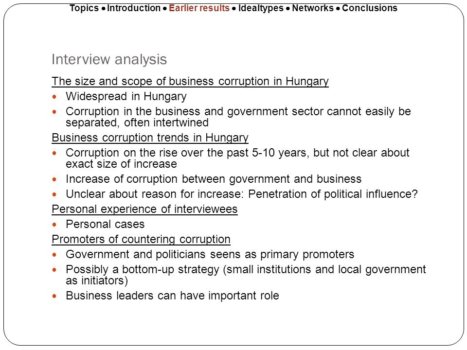 Interview analysis The size and scope of business corruption in Hungary Widespread in Hungary Corruption in the business and government sector cannot