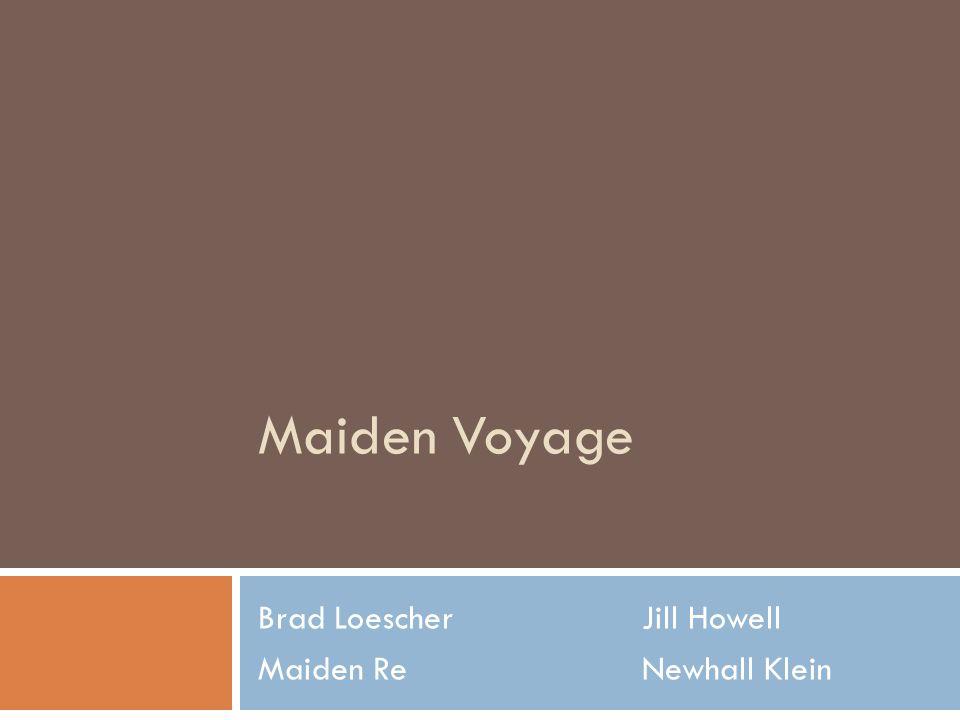 Maiden Voyage Brad LoescherJill Howell Maiden ReNewhall Klein