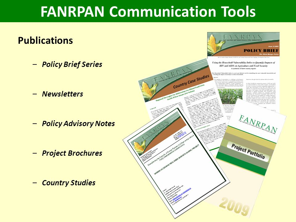 FANRPAN Communication Tools Publications –Policy Brief Series –Newsletters –Policy Advisory Notes –Project Brochures –Country Studies