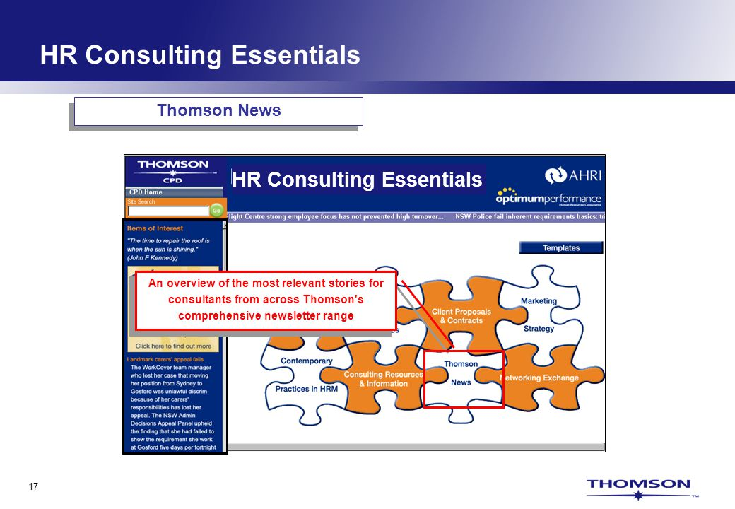 17 HR Consulting Essentials An overview of the most relevant stories for consultants from across Thomson's comprehensive newsletter range Thomson News