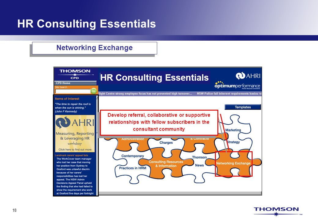 18 HR Consulting Essentials Develop referral, collaborative or supportive relationships with fellow subscribers in the consultant community Networking