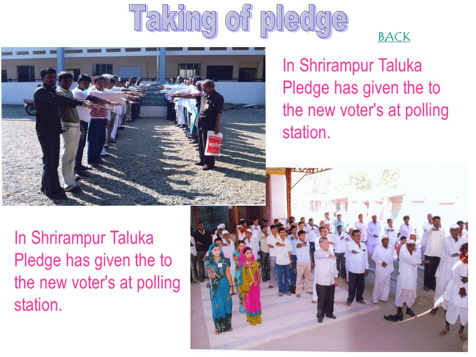 In Shrirampur Taluka Pledge has given the to the new voter s at polling station. BACK