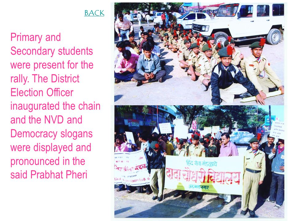 Primary and Secondary students were present for the rally. The District Election Officer inaugurated the chain and the NVD and Democracy slogans were