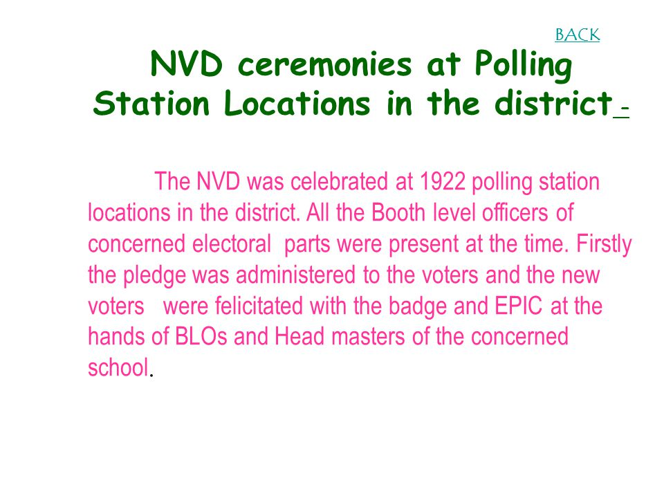 NVD ceremonies at Polling Station Locations in the district – The NVD was celebrated at 1922 polling station locations in the district.