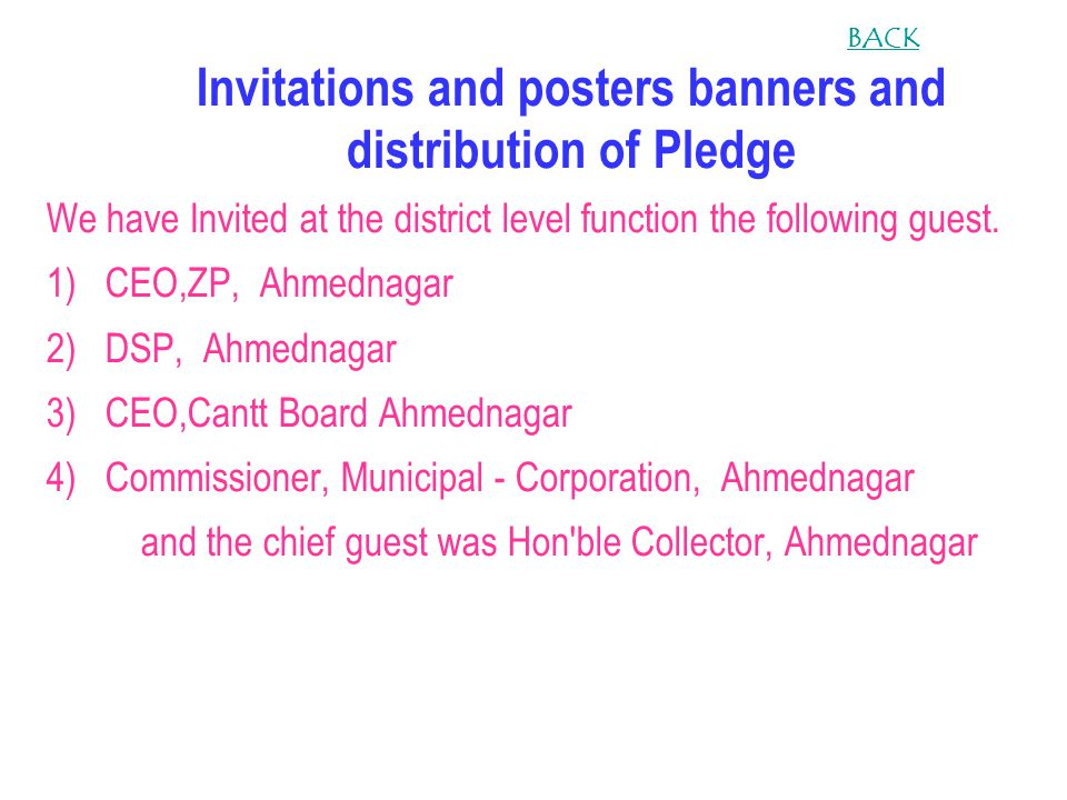 Invitations and posters banners and distribution of Pledge We have Invited at the district level function the following guest. 1) CEO,ZP, Ahmednagar 2