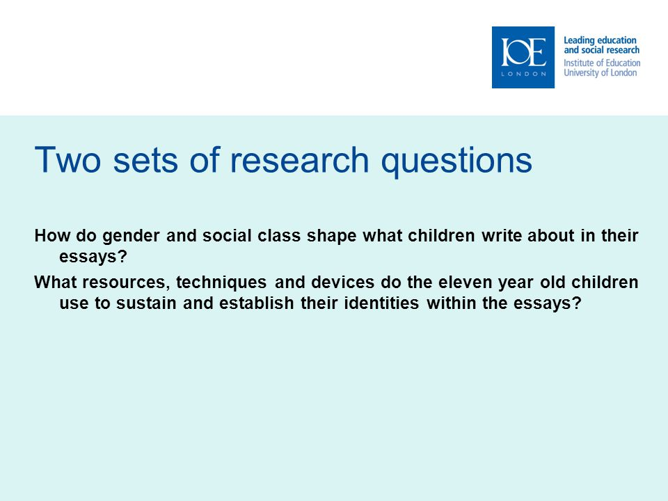 Two sets of research questions How do gender and social class shape what children write about in their essays.