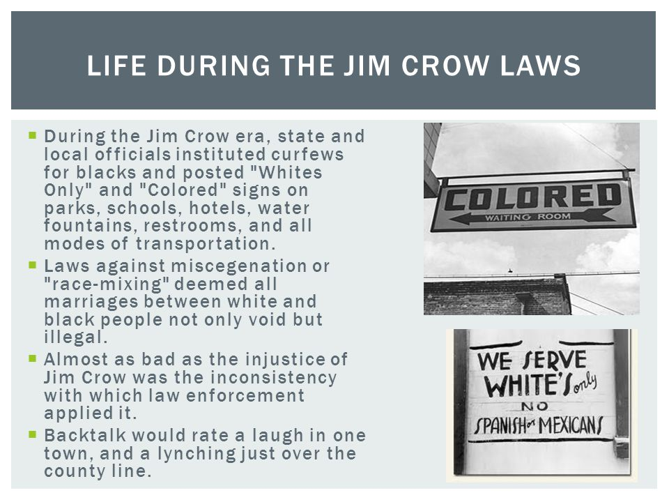 During the Jim Crow era, state and local officials instituted curfews for blacks and posted