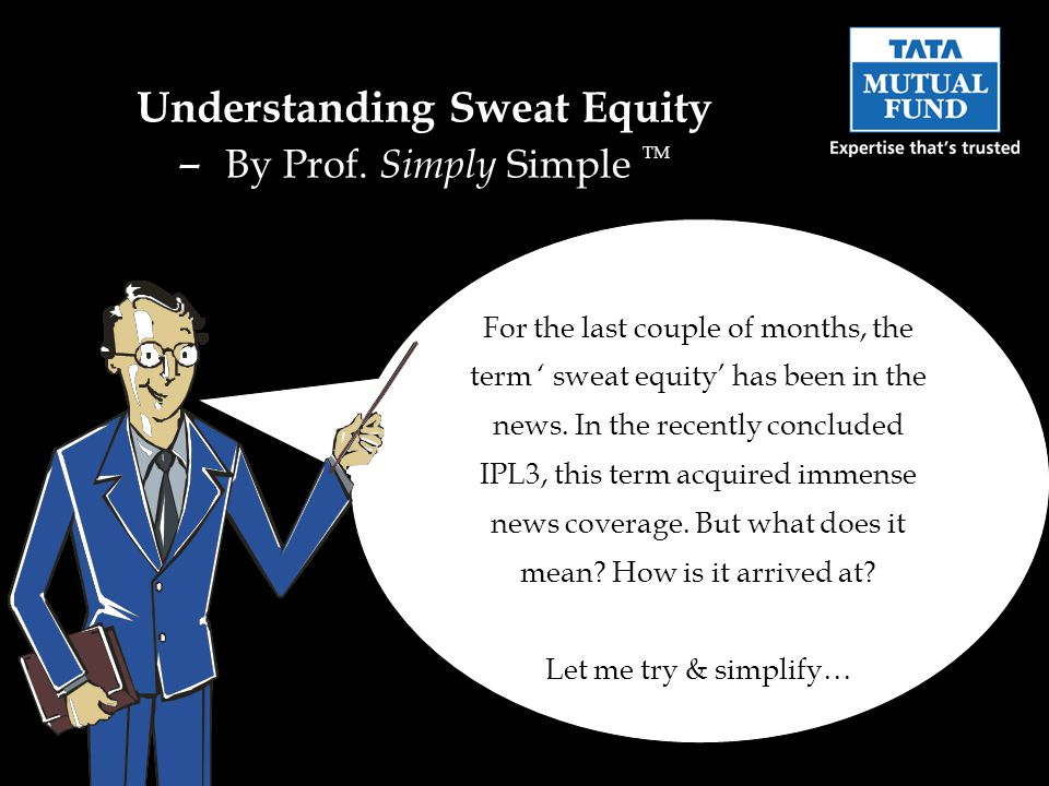 For the last couple of months, the term sweat equity has been in the news.