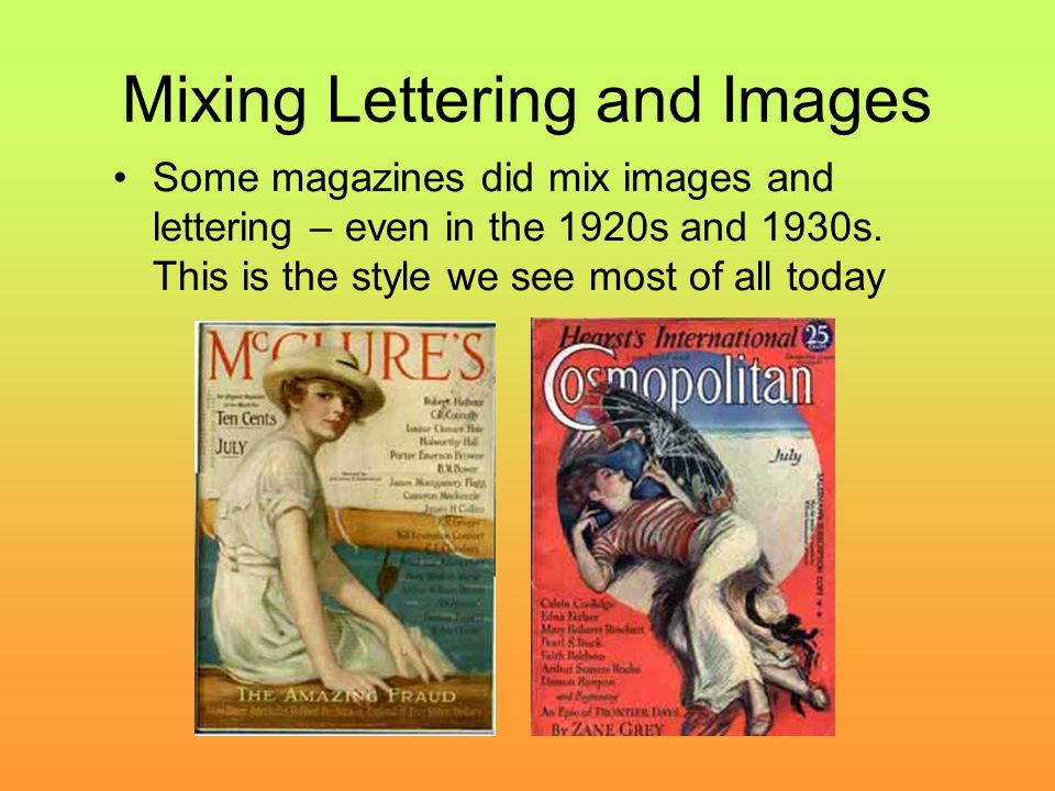 Mixing Lettering and Images Some magazines did mix images and lettering – even in the 1920s and 1930s.