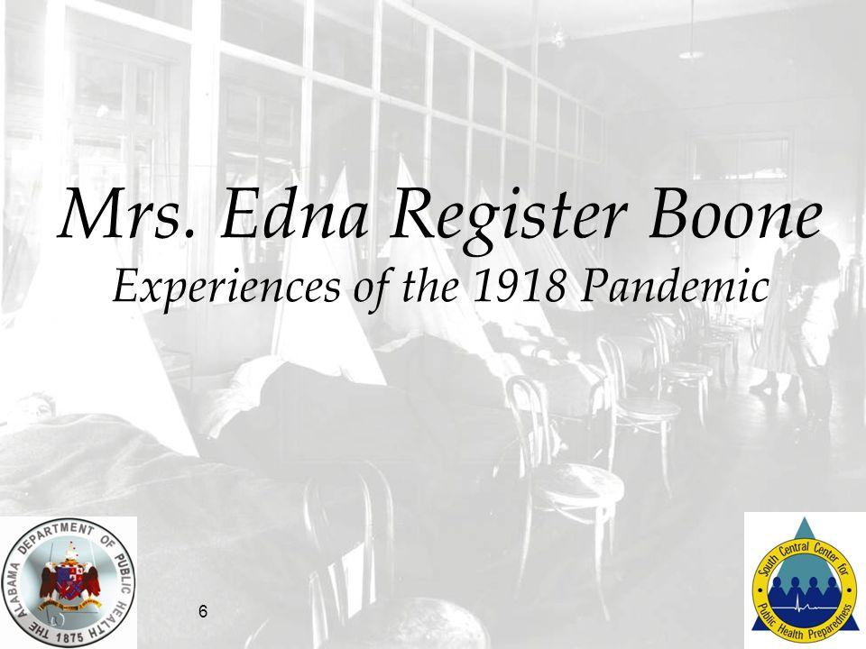 6 Mrs. Edna Register Boone Experiences of the 1918 Pandemic