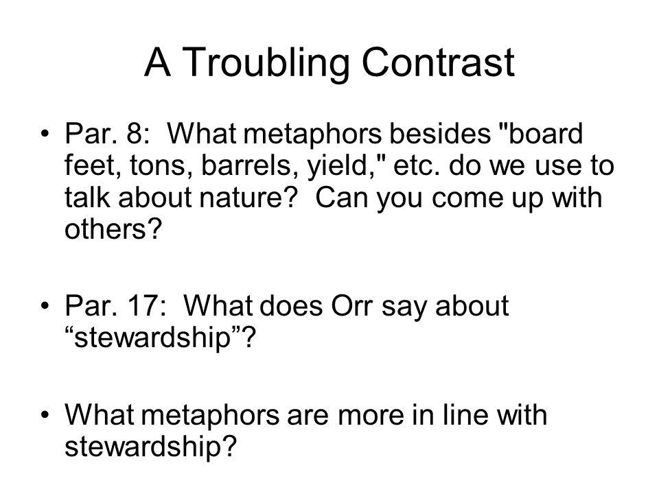 A Troubling Contrast Par. 8: What metaphors besides
