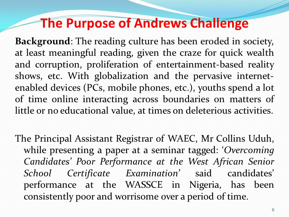 Purpose… The percentages of students who had credit passes in at least five subjects, including English and Mathematics in recent years has been abysmally low as seen in the Figure he presented: The consistent low pass rate of less than 40% is unacceptable and must be redressed.
