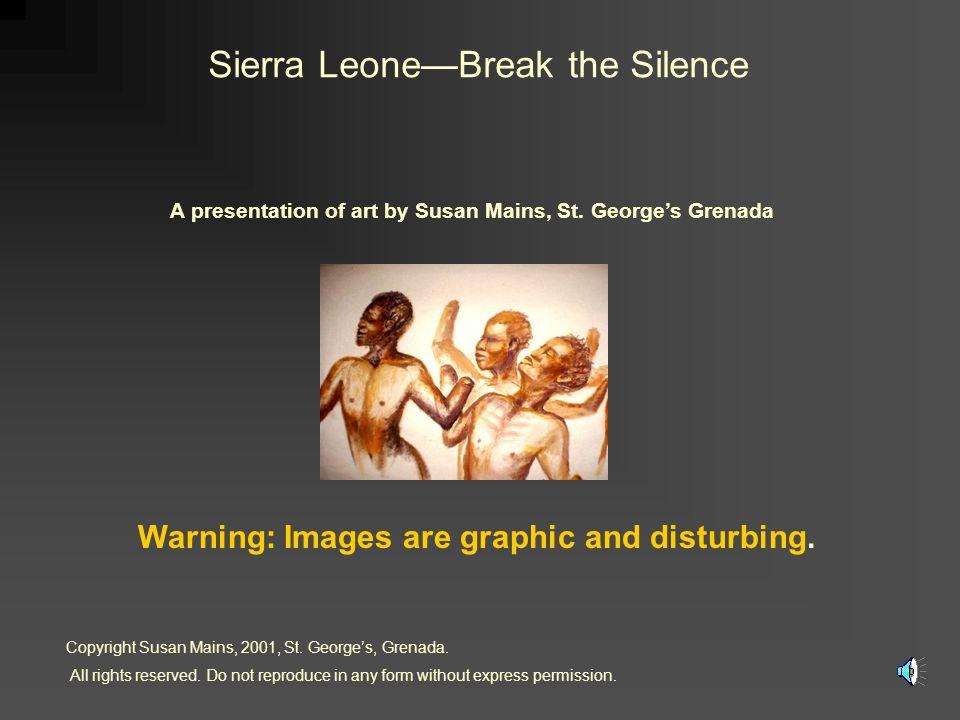 Sierra LeoneBreak the Silence A presentation of art by Susan Mains, St.