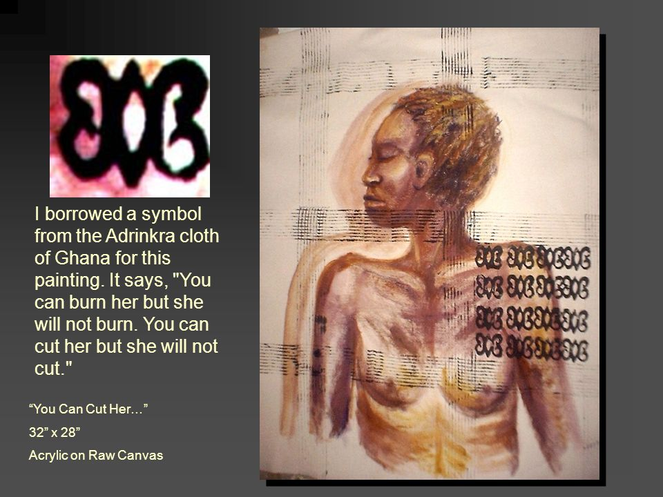 I borrowed a symbol from the Adrinkra cloth of Ghana for this painting.