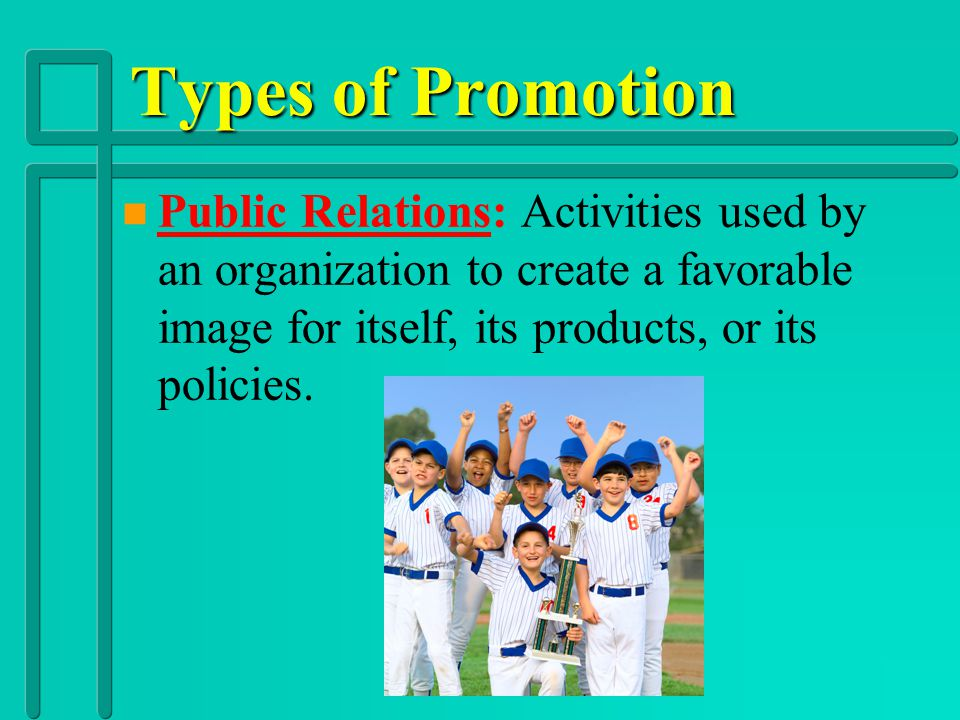 Types of Promotion n n Advertising: Paid presentation of ideas, goods, or services directed toward a mass audience