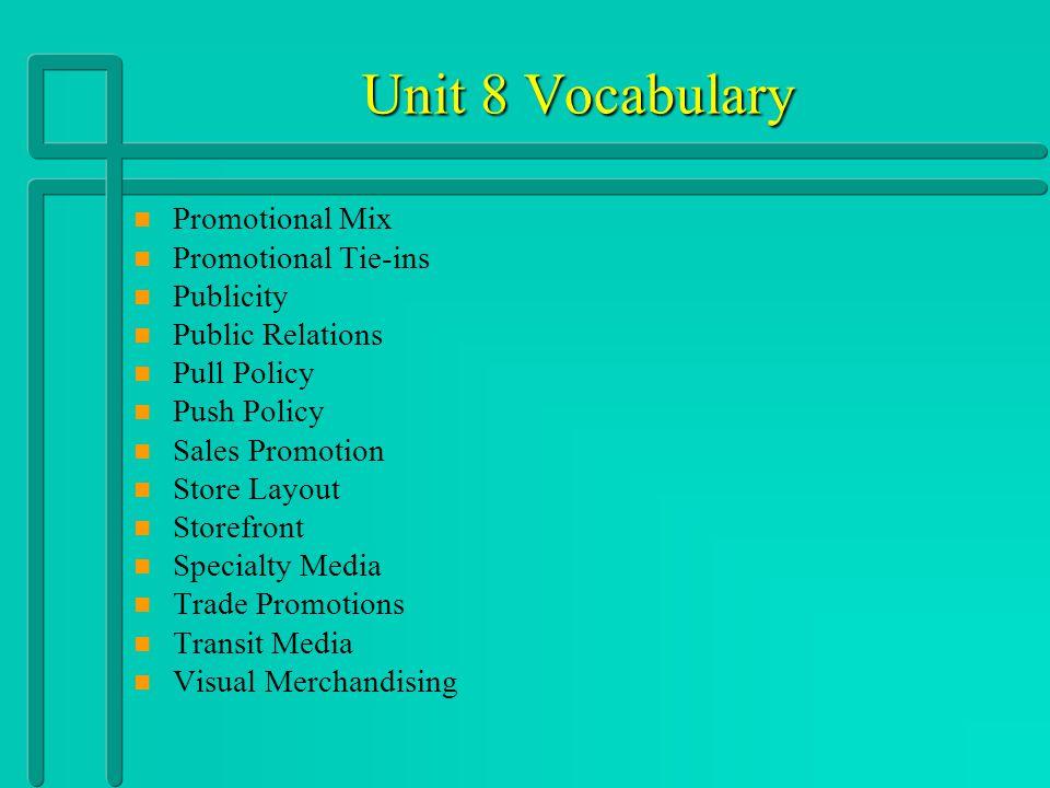 Unit 8 Vocabulary n n Advertising n n Advertising Agencies n n Advertising Campaign n n Audience n n Broadcast Media n n Consumer Promotions n n Cost