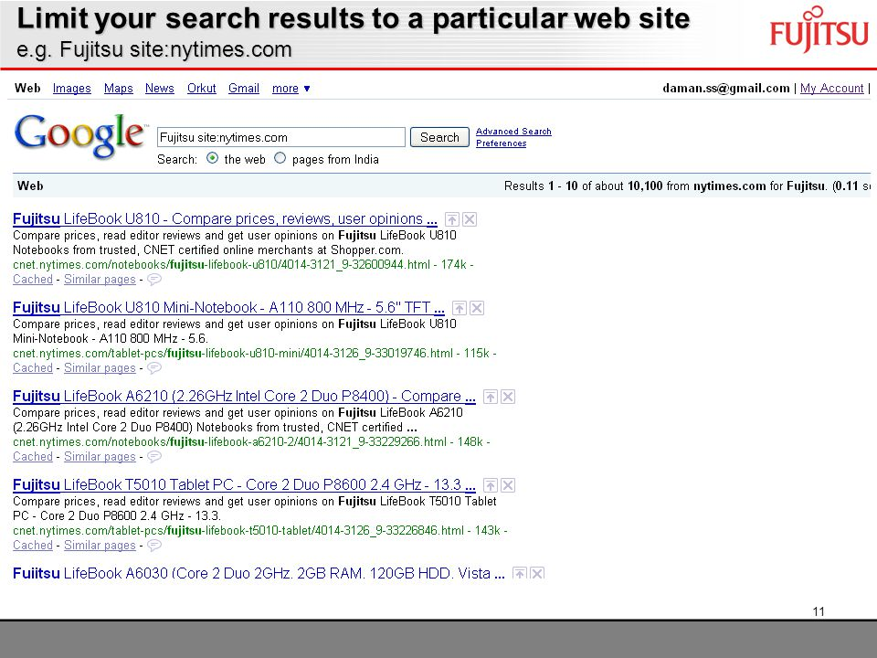 11 Limit your search results to a particular web site e.g. Fujitsu site:nytimes.com