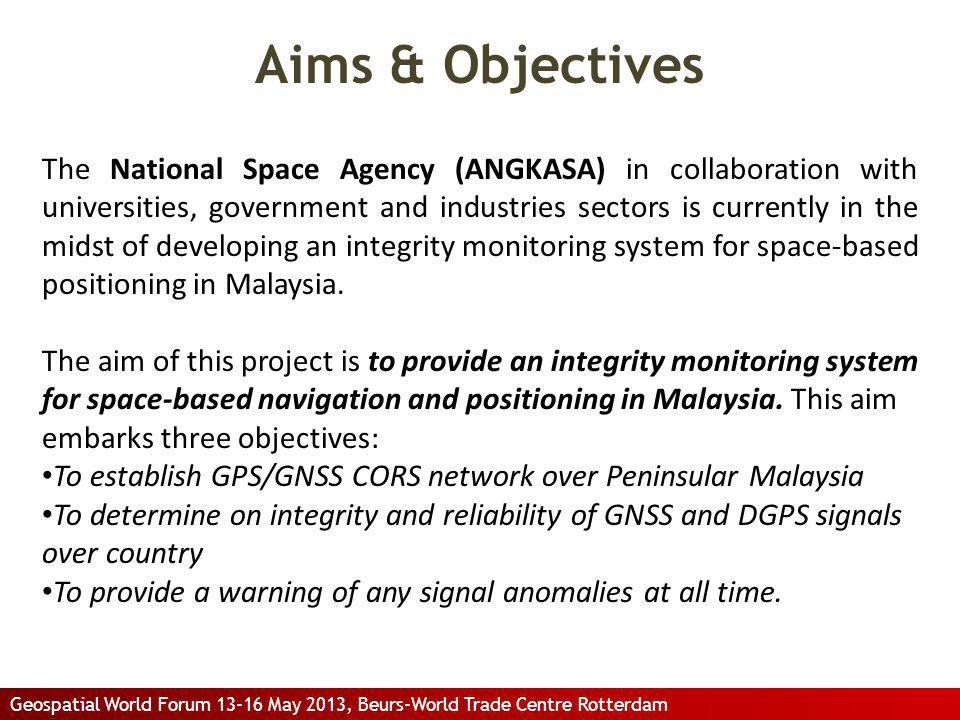 Aims & Objectives The National Space Agency (ANGKASA) in collaboration with universities, government and industries sectors is currently in the midst