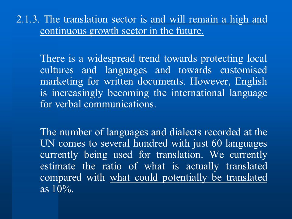 2.1.3. The translation sector is and will remain a high and continuous growth sector in the future.