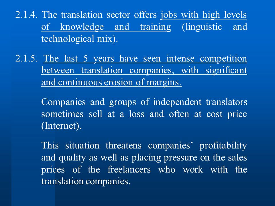 2.1.4. The translation sector offers jobs with high levels of knowledge and training (linguistic and technological mix). 2.1.5. The last 5 years have