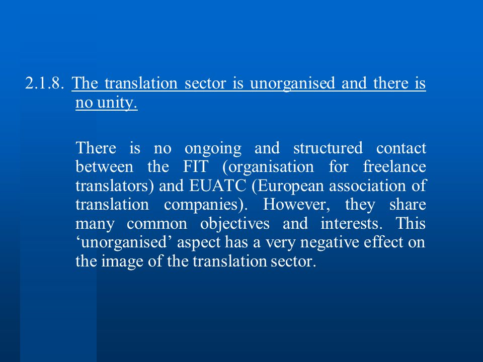 2.1.8. The translation sector is unorganised and there is no unity.