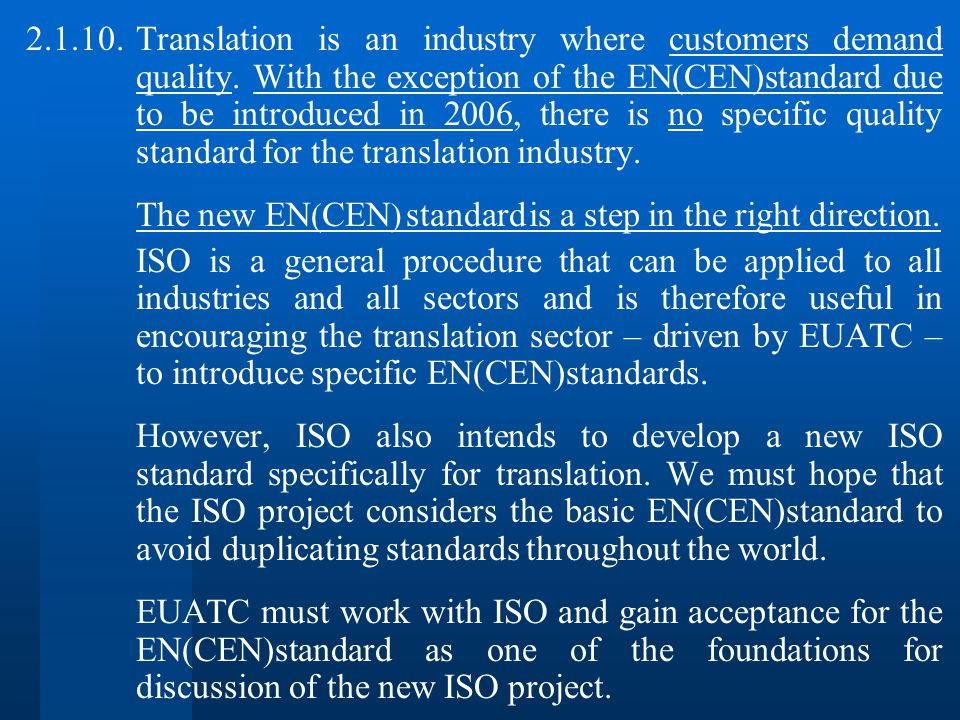2.1.10.Translation is an industry where customers demand quality.