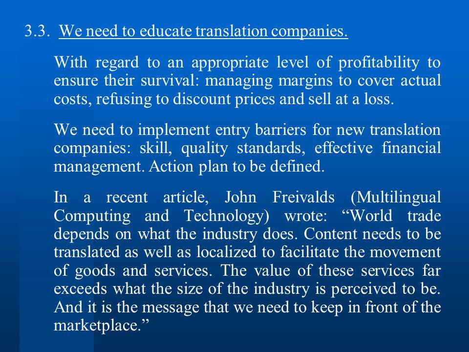 3.3. We need to educate translation companies.