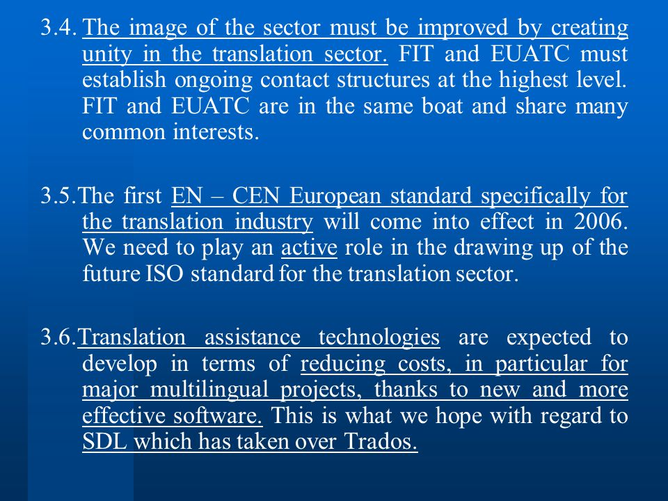 3.4.The image of the sector must be improved by creating unity in the translation sector.