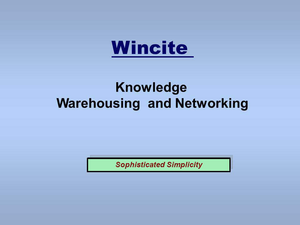 Wincite Knowledge Warehousing and Networking Sophisticated Simplicity