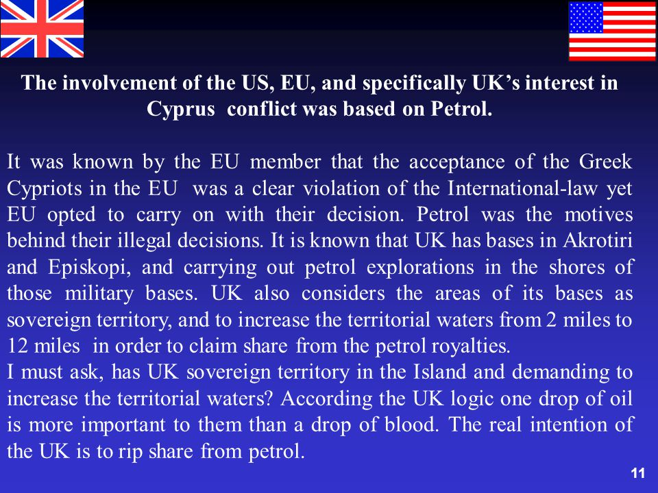 11 The involvement of the US, EU, and specifically UKs interest in Cyprus conflict was based on Petrol.