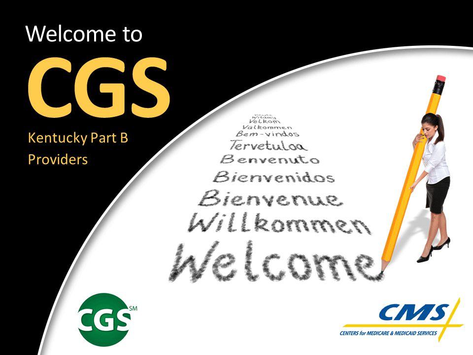 © 2011 Copyright, CGS Administrators, LLC.Revised June 14, 2011. 1 Kentucky Part B Providers