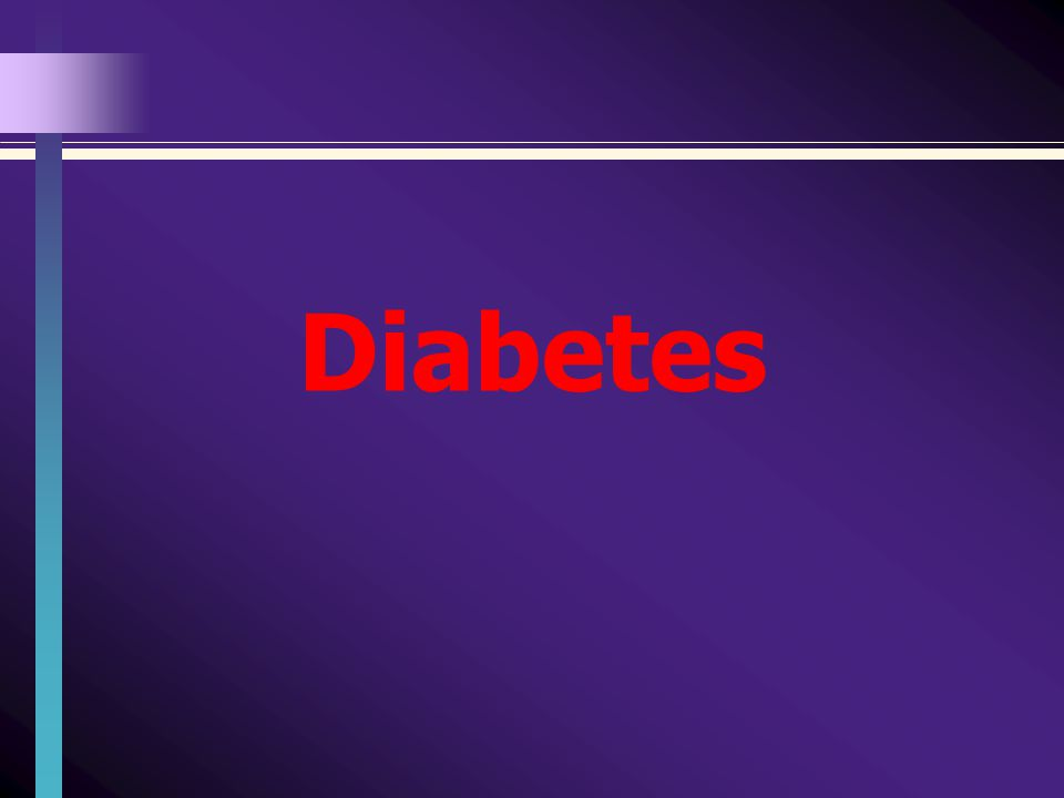 Prevalence of Diabetes: 25.8 million adults in the US – 8.3%.