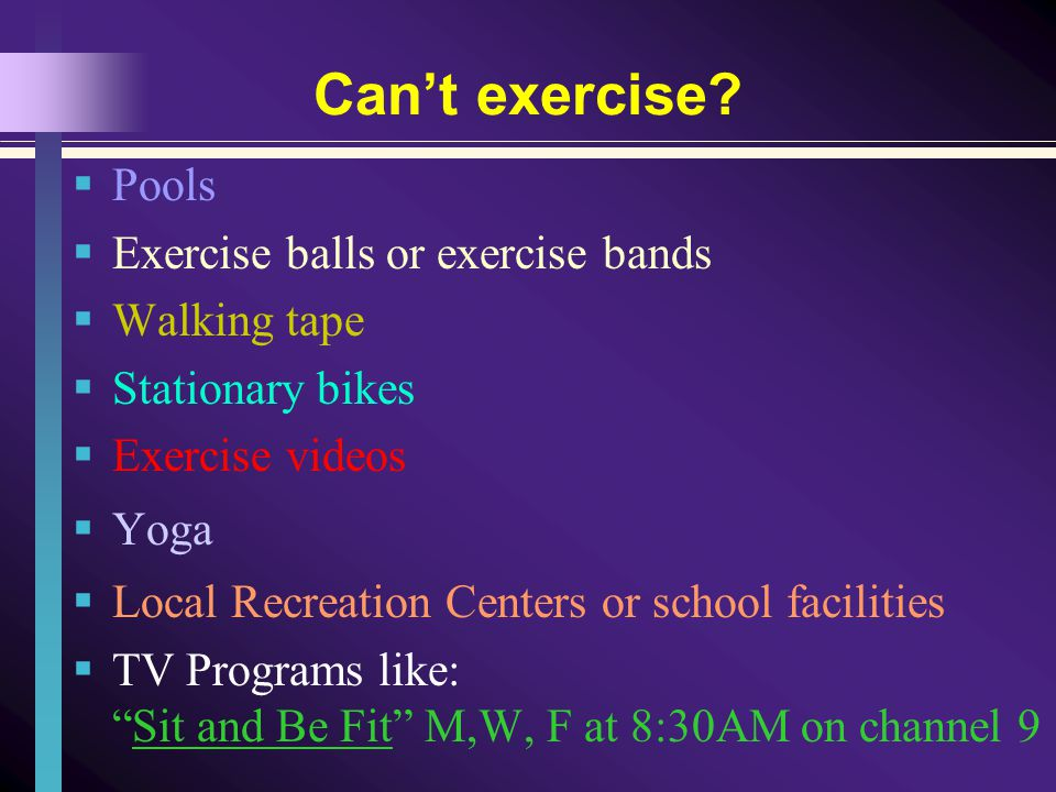 Cant exercise.