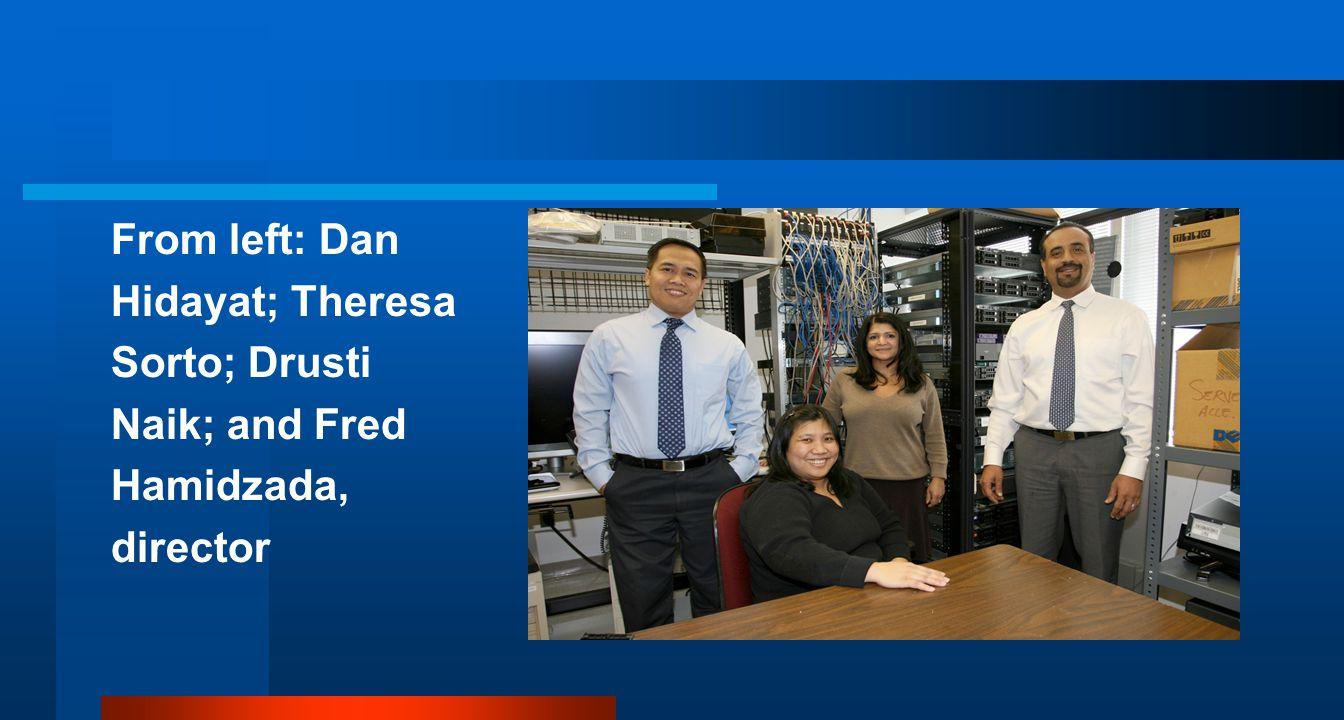 From left: Dan Hidayat; Theresa Sorto; Drusti Naik; and Fred Hamidzada, director