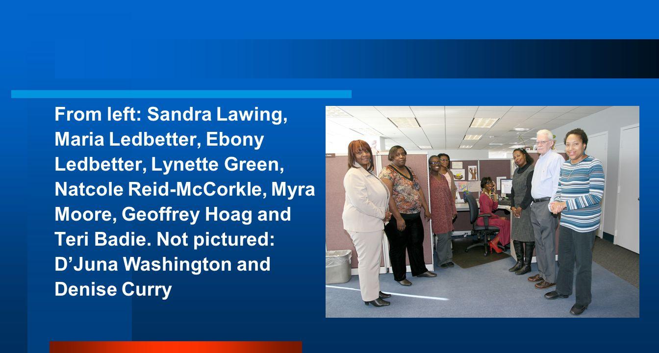 From left: Sandra Lawing, Maria Ledbetter, Ebony Ledbetter, Lynette Green, Natcole Reid-McCorkle, Myra Moore, Geoffrey Hoag and Teri Badie.