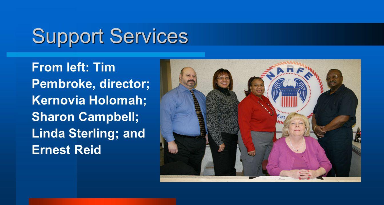 Support Services From left: Tim Pembroke, director; Kernovia Holomah; Sharon Campbell; Linda Sterling; and Ernest Reid