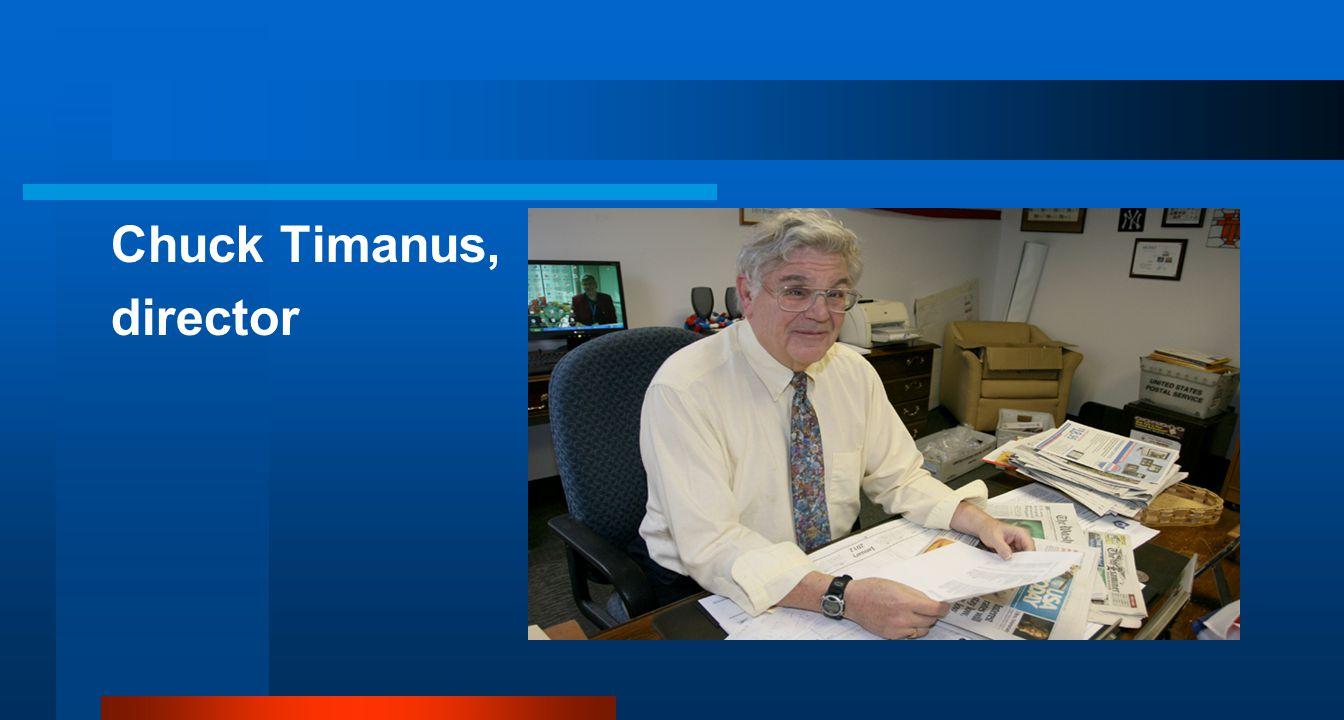 Chuck Timanus, director