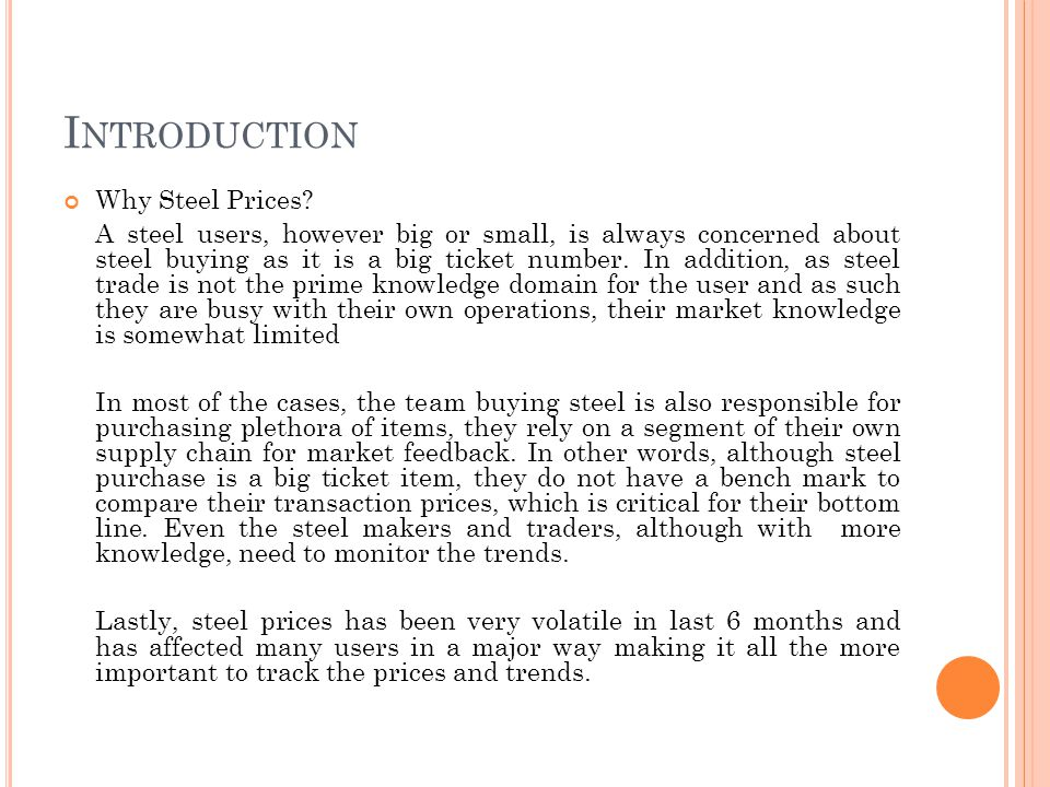 I NTRODUCTION Why Steel Prices.