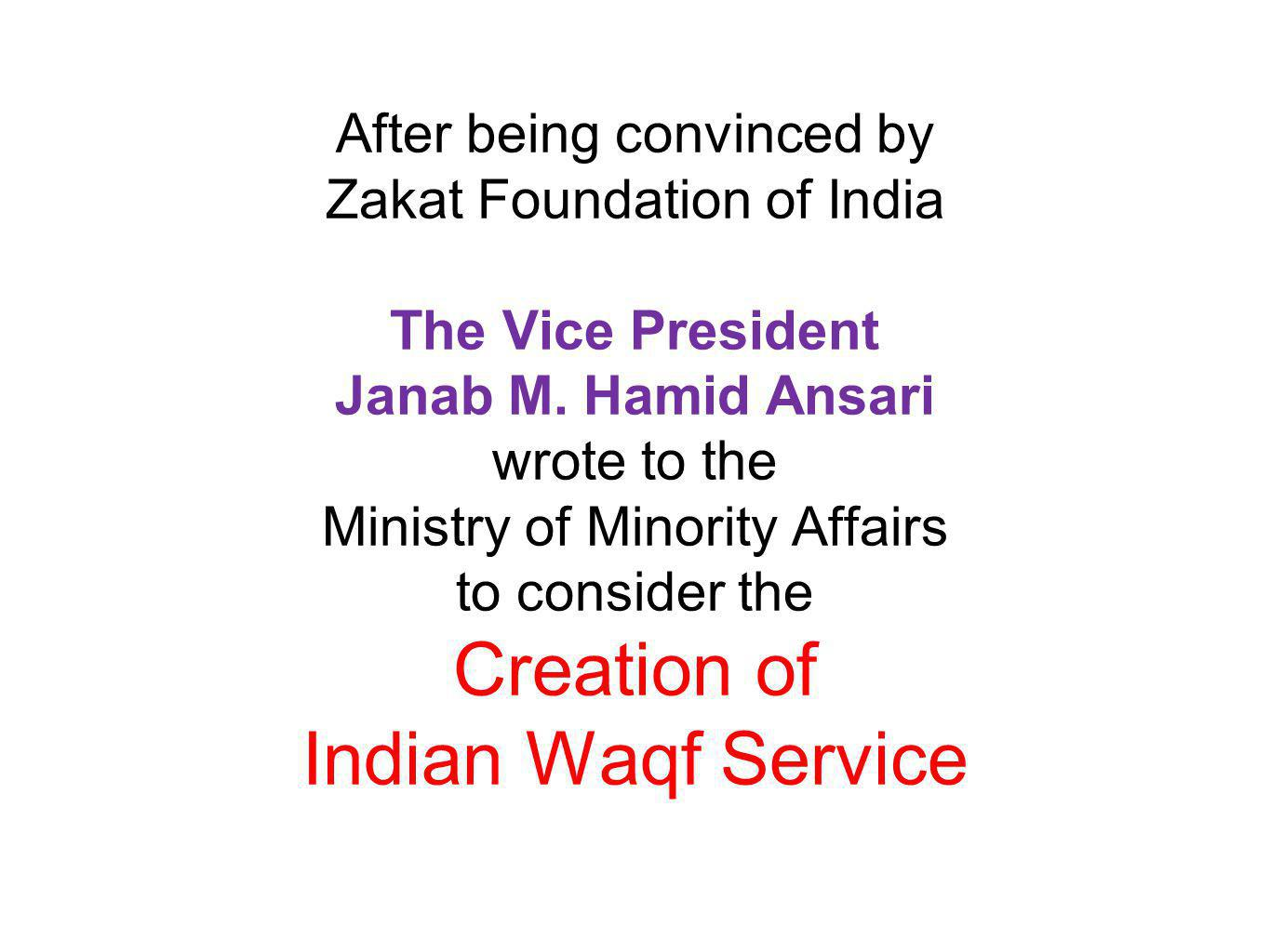 After being convinced by Zakat Foundation of India The Vice President Janab M.