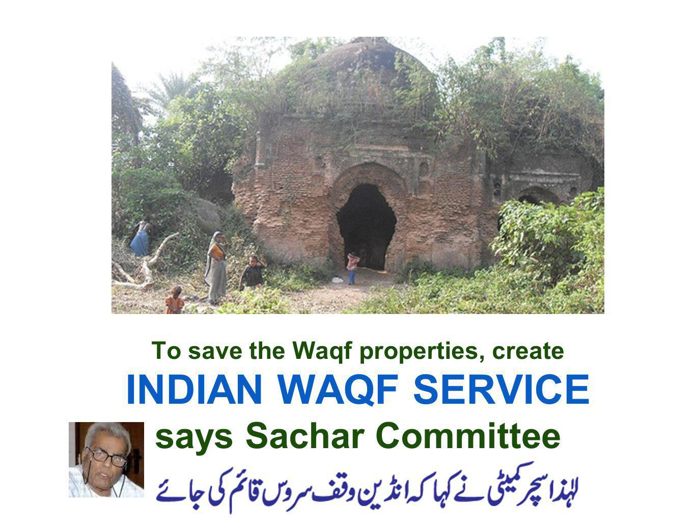 To save the Waqf properties, create INDIAN WAQF SERVICE says Sachar Committee
