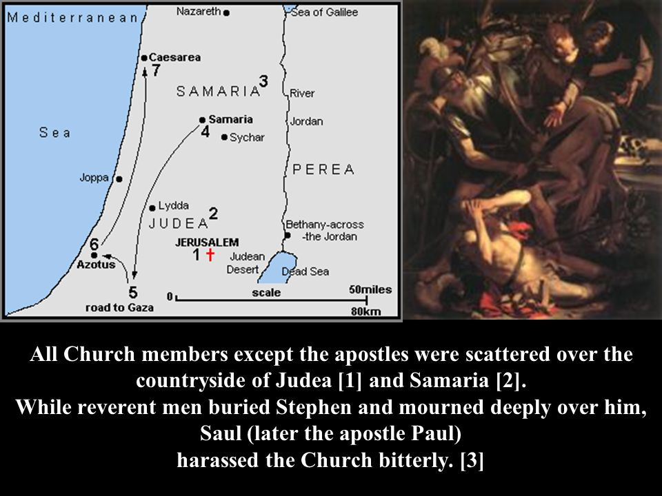 All Church members except the apostles were scattered over the countryside of Judea [1] and Samaria [2].