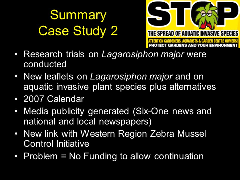 Summary Case Study 2 Research trials on Lagarosiphon major were conducted New leaflets on Lagarosiphon major and on aquatic invasive plant species plu
