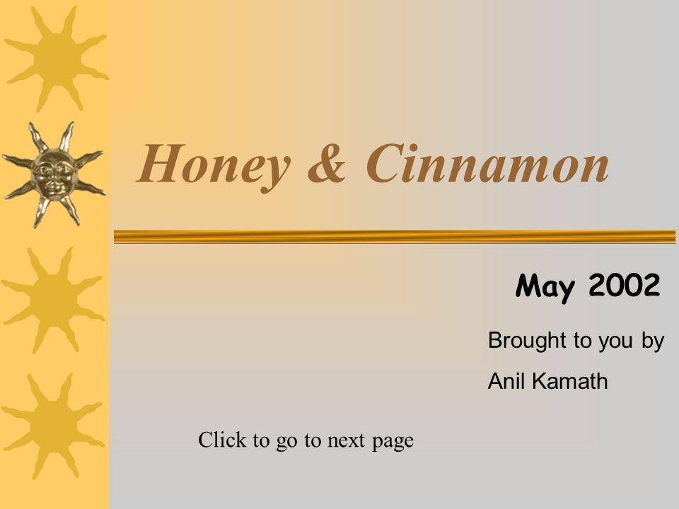 Introduction It is found that mixture of Honey and Cinnamon cures most of the diseases.
