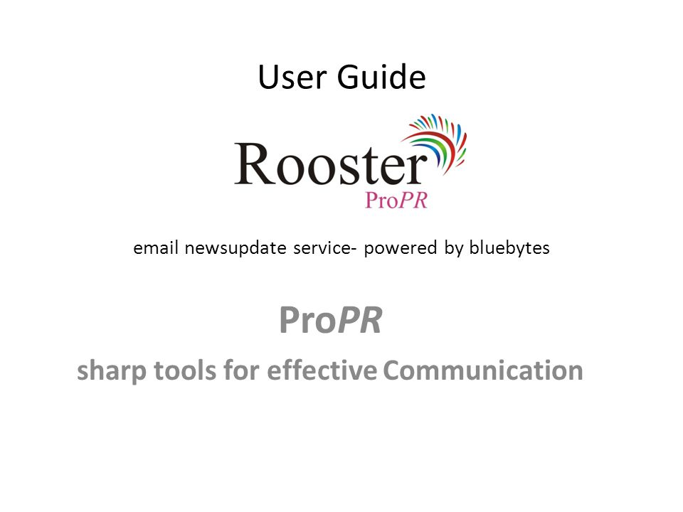 User Guide email newsupdate service- powered by bluebytes ProPR sharp tools for effective Communication
