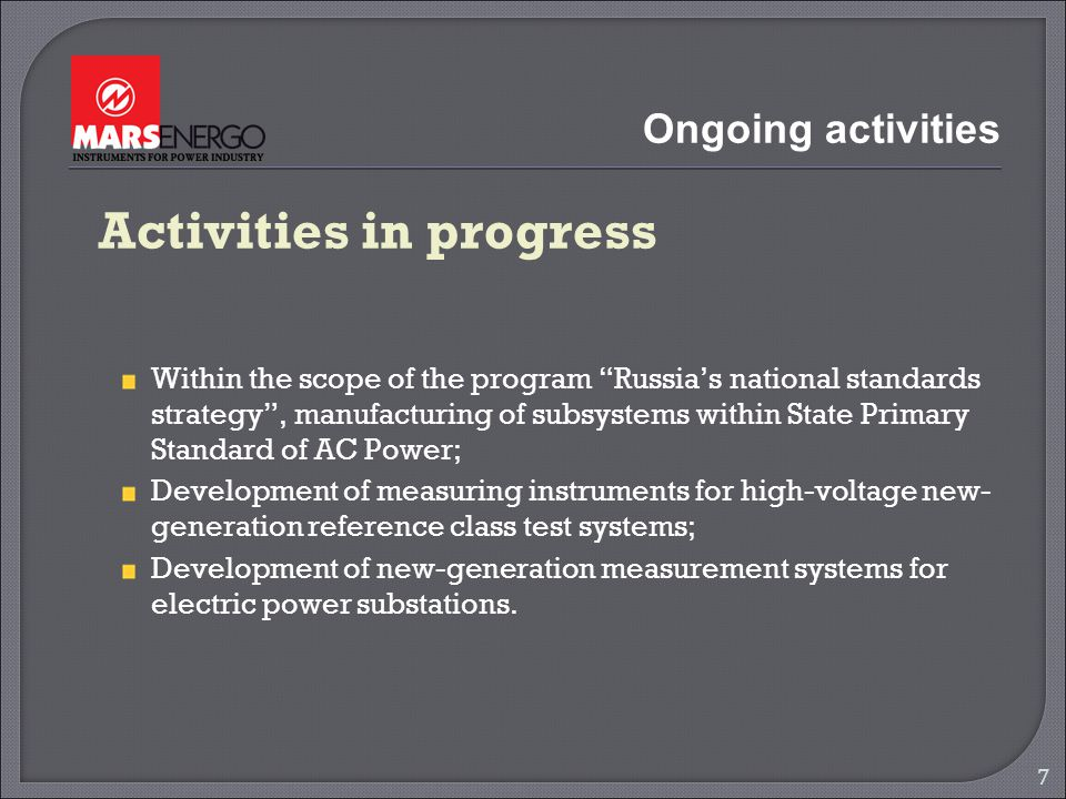 Ongoing activities Activities in progress Within the scope of the program Russias national standards strategy, manufacturing of subsystems within Stat